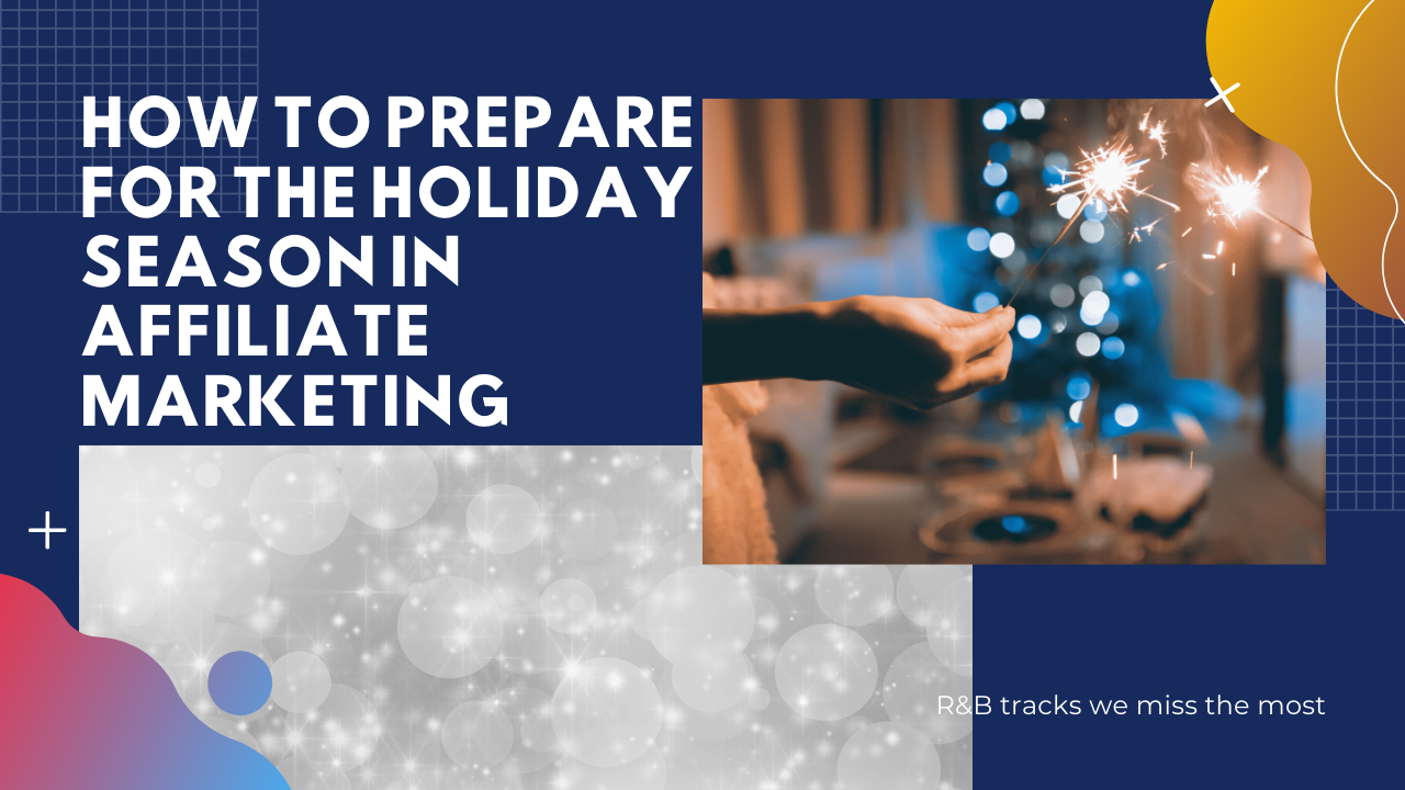 How-to-Prepare-for-the-Holiday-Season-in-Affiliate-Marketing